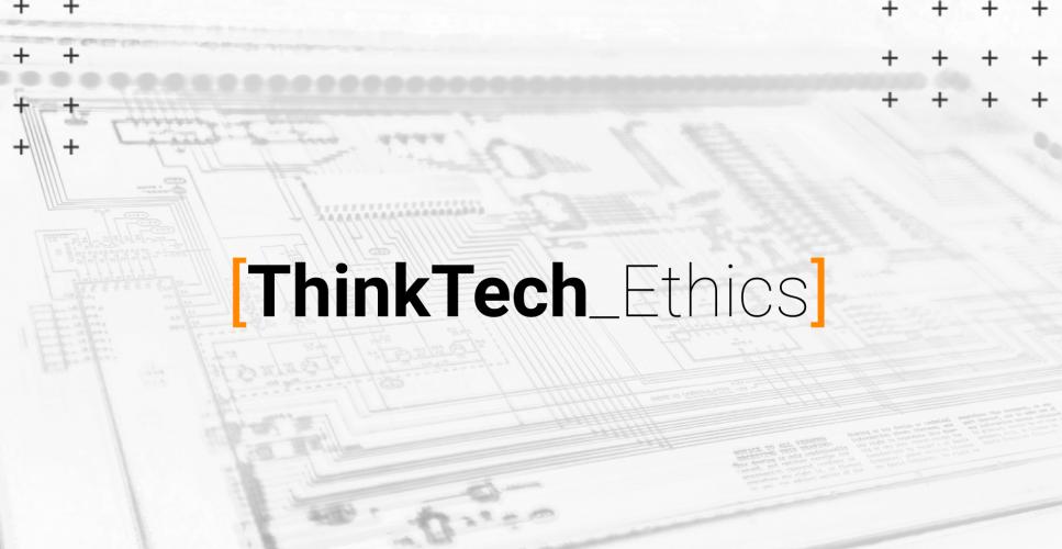 ThinkTech_Ethics